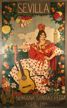 Sevilla 1919 Seville Holy Week Fair Spanish Woman with Guitar Spain Travel Vintage Poster Repro FREE Spanish Woman, Spanish Art, Spanish Gypsy, Retro Poster, Poster Ads, Illustrations Vintage, Illustrations Posters, Vintage Travel Posters, Vintage Postcards