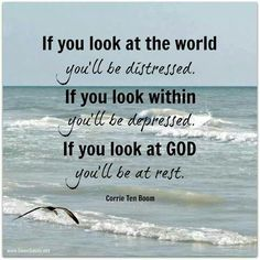 If you look at the world you'll be distressed. If you look within you'll be…