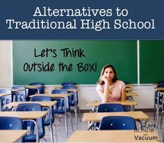 Let's not be afraid to think outside the box! There are more high school alternatives than you may know.