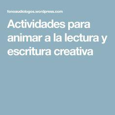 Actividades para animar a la lectura y escritura creativa