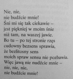 Jeremi Przybora Poem Quotes, Real Quotes, Life Quotes, Feeling Down, How Are You Feeling, Some Words, Deep Thoughts, Quotations, Humor