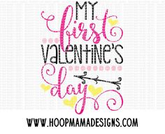 My First Valentine's Day SVG DXF eps and png Files by HoopMamaSVG