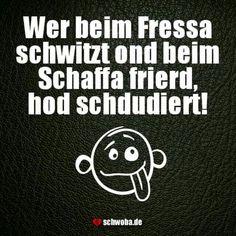 So oifach! #essen #schwitzen #studieren #student #arbeit #schwäbisch #schwaben #schwoba #württemberg