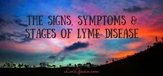 The signs symptoms and stages of Lyme disease vary and depend on the stage of infection. Learn more about what you need to know to protect your family.