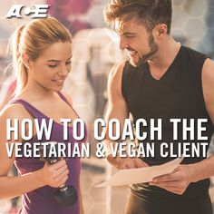 How to Coach the Vegetarian and Vegan Client