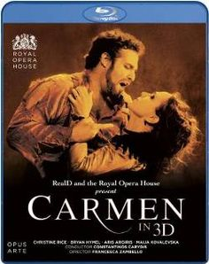 """BIZET: CARMEN IN 3D"" AVAILABLE IN BLU-RAY 3D  Bizet: Carmen in 3D is a 175 minutes production shot at London's Royal Opera House. and released in 2011. It is now available in Blu-ray 3D format. The trailer is visible here under."