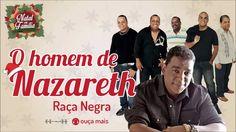 Raça Negra - O Homem de Nazareth - (Natal em Família) (+playlist)