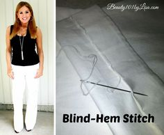 How to Sew A BLIND HEM by Hand: http://www.beauty101bylisa.com/2014/07/how-to-sew-blind-hem-by-hand.html