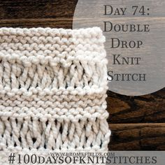 Day 74 : Double Drop Knit Stitch : – Brome Fields – The Best Ideas Knitting For Dummies, Knit Stitches For Beginners, Knitting Basics, Knitting Stiches, Arm Knitting, Crochet Stitches, Tunisian Crochet, Crochet Granny, Knitting Designs