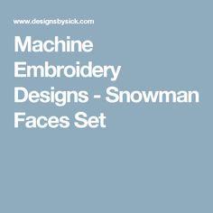 Machine Embroidery Designs - Snowman Faces Set