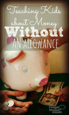 Many financial experts will tell you that an allowance is a good way to teach kids about money.  I disagree.  See why and how I Teach my kids about money WITHOUT an allowance.