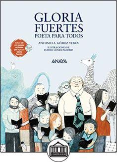 Gloria Fuertes, Poeta Para Todos (Literatura Infantil (6-11 Años) - Mi Primer Libro) de Antonio A. Gómez Yebra ✿ Libros infantiles y juveniles - (De 6 a 9 años) ✿