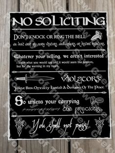 Check out this item in my Etsy shop https://www.etsy.com/listing/280932300/lord-of-the-rings-no-soliciting-sign-14