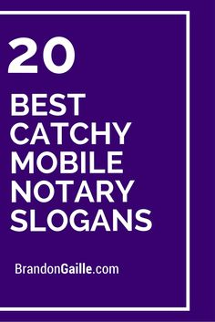 20 Best Catchy Mobile Notary Slogans