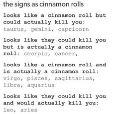 signs as cinnamon roll. lol. taurus