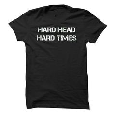 Hard Head, Hard Times T Shirts, Hoodie. Shopping Online Now ==►…