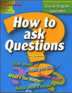 Social English for Learners - How to Ask Questions English Grammar Pdf, English Abc, English Course, Learn English, Wh Questions, This Or That Questions, Free Ebooks Online, Computer Teacher, Conversational English