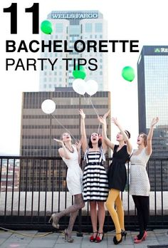 Bachelorette party tips!