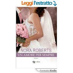 Un amore per sempre (Leggereditore Narrativa) eBook: Nora Roberts: Amazon.it: Libri