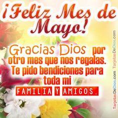 Feliz Mayo para todos mis familiares y amigos, que DIOS Y LA VIRGEN MARÍA los bendiga.