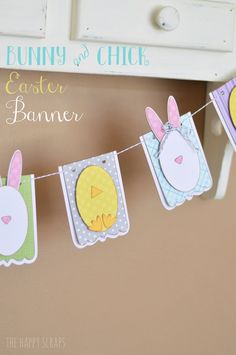 Bunny & Chick Easter Banner - The Happy Scraps