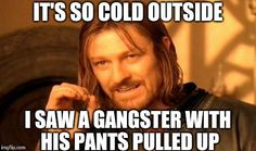 a3e5a340968c8a993ea46109f5cec480 meme caption gangster that's cold frequently used memes pinterest memes