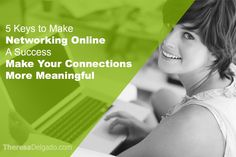 """Networking Online is NOT Only About Building Followers & """"Likes"""" Click here ... http://theresadelgado.com/make-networking-online-a-success/ #careerchange #salestips #entrepreneur"""