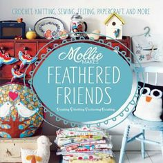Mollie Makes Feathered Friends Crochet Knitting 0670077135 | eBay