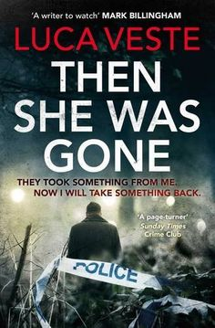 Then She Was Gone (Di Murphy & Ds Rossi 5) - Tim Johnson took his baby daughter out for a walk and she never made it home. Johnson claims he was assaulted and the girl was snatched. The police see a different crime, with Johnson their only suspect. A year later, Sam Bryne is on course to be elected as one of the youngest MPs in Westminster. He's tipped for the very top ... until he vanishes