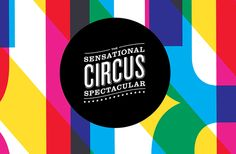 Sensational Circus Spectacular Branding, by Nathan Godding — Designspiration