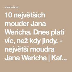 10 největších mouder Jana Wericha. Dnes platí víc, než kdy jindy. - největší moudra Jana Wericha | Kafe.cz