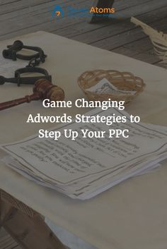 Game Changing Adwords Strategies to Step Up Your PPC