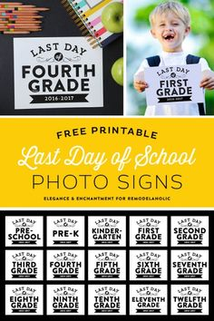 UPDATED FOR THE 2016-17 SCHOOL YEAR! Free printable signs, sized 8 x 10 for the last day of school— from pre-school to 12th grade. Design by Elegance and Enchantment for Remodelaholic.