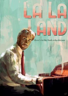 """I'm letting life hit me until it gets tired. Then I'll hit back."" La La Land (Sebastian) - Illustration by Relly Coquia"