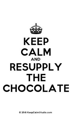[Crown] Keep Calm And Resupply The Chocolate Poster On, Keep Calm, Slogan, Crown, Mugs, Chocolate, Studio, How To Make, Design