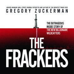 "Gregory Zuckerman's #Business #Nature #Book ""The Frackers"" is now out in audiobook form. Sample the audio here: http://amblingbooks.com/books/view/the_frackers"