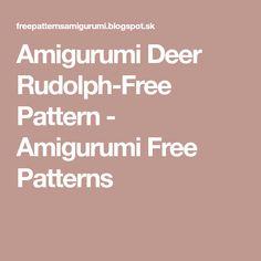 Amigurumi Deer Rudolph-Free Pattern - Amigurumi Free Patterns