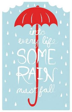 we all have to experience a little rain to be able to recognize & appreciate the sunshine