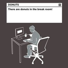 How to nonchalantly be the first to get donuts in the break room