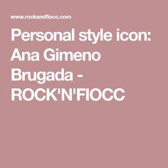 Personal style icon: Ana Gimeno Brugada - ROCK'N'FIOCC