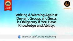 Writing & Warning Against Deviant Groups & Sects is Obligatory If You Ha...