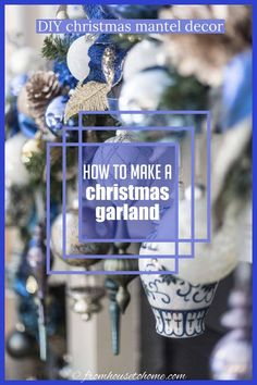 Learn how to make this gorgeous blue and white Christmas fireplace garland. All of the ornaments make the mantle look beautiful. #fromhousetohome #christmas #DIYChristmas #Xmas #fireplace #christmasdecor Diy Christmas Garland, Christmas Decorations, Holiday Decor, Xmas, Gold Christmas, Christmas Holidays, Fireplace Mantle, Halloween Birthday, Holidays And Events