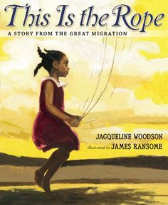 Excerpted from This Is The Rope: A Story Of The Great Migration by Jacqueline Woodson, illustrated by James Ransome. Copyright 2013 by Jacqueline Woodson and James Ransome. Excerpted by permission of Nancy Paulson Books. Best Children Books, Childrens Books, Children Reading, Toddler Books, Good Books, Books To Read, African American History Month, The Great Migration, National Book Award
