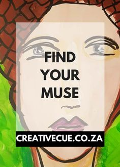 Find your muse, your