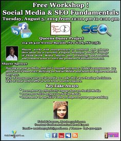 Free Workshop! Social Media & SEO Fundamentals Tuesday, August 5, 2014   from 12:00 pm to 2:00 pm Queens Dance Project, 214-26 41st Avenue Bayside, NY 11361  For Registration Click Below Link  https://events.r20.constantcontact.com/register/eventReg?oeidk=a07e9getg22b3fd78a4&oseq=&c=&ch=