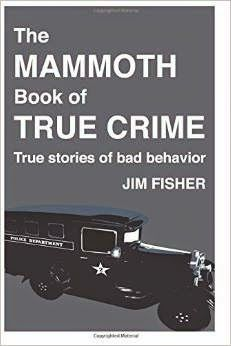 http://jimfishertruecrime.blogspot.com/2015/01/criminal-justice-quote-jonbenet-ramsey.htmlThe Mammoth Book of True Crime
