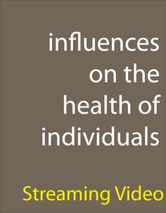 Influences on the Health of Individuals - The ability to be healthy is influenced by many factors-some of our choosing, and some not. This program examines how individual, sociocultural, socioeconomic, and environmental factors impact people's lives and what individuals can do to positively shape their health, both in the present and for the future. Topics range from modifiable and non-modifiable determinants of health, to how education and a good attitude can improve ...