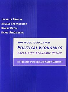 Workbook to accompany Political economics : explaining economic policy by Torsten Persson and Guido Tabellini / prepared by Isabelle Brocas... [et al.] (2000)