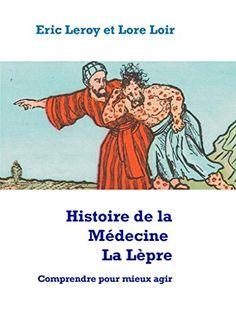 Histoire de la Médecine, La Lèpre: Comprendre pour mieux ... https://www.amazon.fr/dp/B00TK4YFS0/ref=cm_sw_r_pi_dp_x_6uhhybXA3RT8W