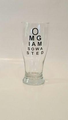 Personalized Beer Glass, Pilsner Glass, OMG I am so wasted, Beer Glass, Beer Mug, Cute Beer Sayings, Beer Drinker Gifts by TraceysTrendyVinyl on Etsy